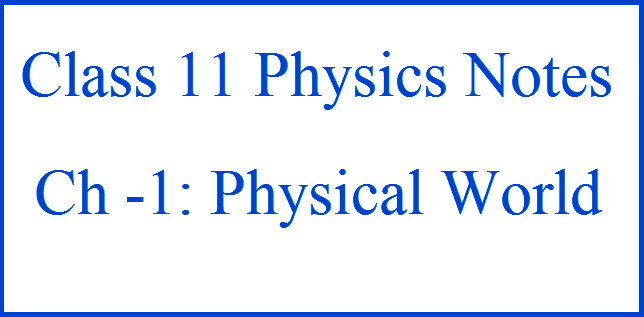CBSE Notes for Class 11 Physics, Chapter 1, Physical World