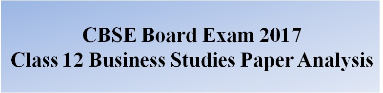 CBSE Class 12 Business Studies 2017 Paper Analysis