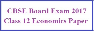 Download CBSE Class 12 Economics Question Paper 2017: (Set 1, Delhi)