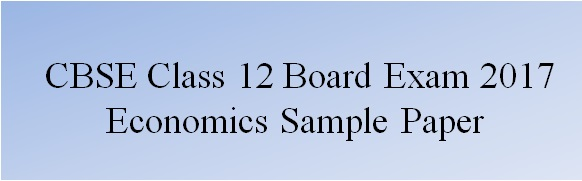 CBSE 12 Economics Sample Paper 2017