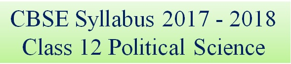 Download CBSE Class 12 Political Science Syllabus 2017 - 2018