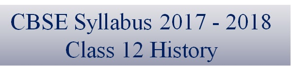 Download CBSE Class 12 History Syllabus 2017 – 2018