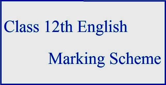 CBSE Class 12 English – Core, Marking Scheme (Delhi): 2017