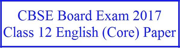 CBSE Class 12 English (Core) Question Paper 2017: Delhi