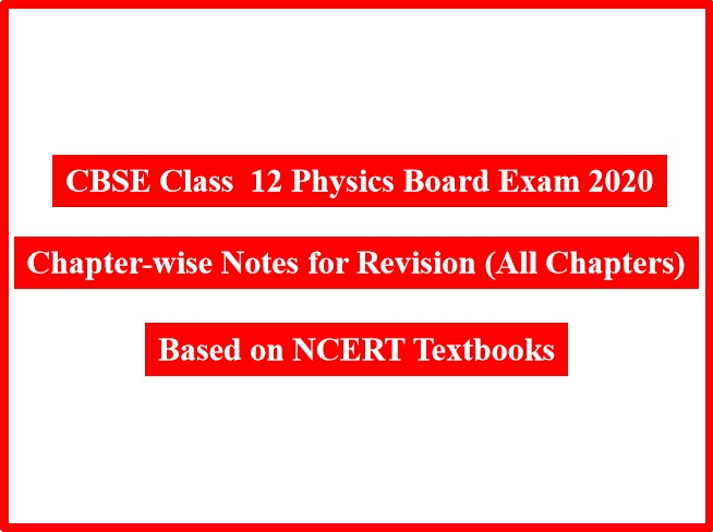 CBSE Class 12th Physics Chapter Wise Notes for All Chapters