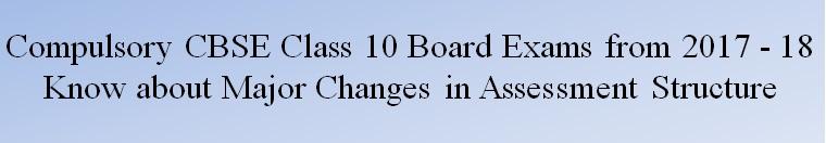 CBSE Class 10 Compulsory Board Exams from 2017 - 2018