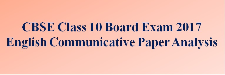 CBSE Class 10 board exam 2017 English communicative paper analysis and review