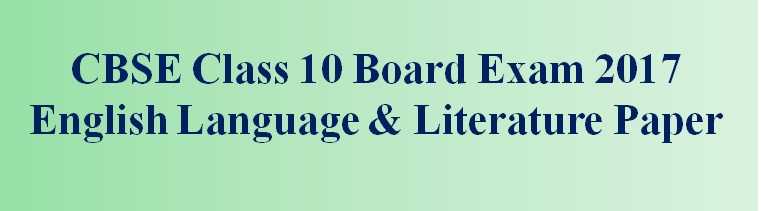 CBSE Class 10 English Language & Literature Board Exam 2017; analysis will be available shortly