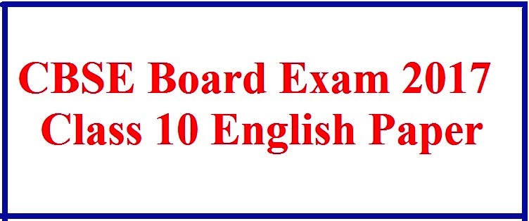 CBSE 10 English Board Exam 2017, paper analysis and review