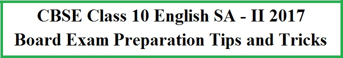 CBSE Class 10 English Board Exam 2017 Preparation Tips for Summative Assessment 2