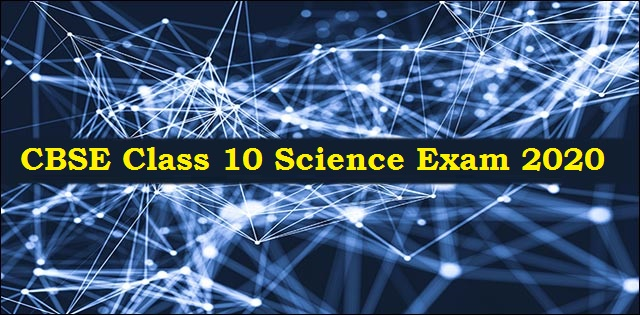 CBSE Class 10 Science Exam 2020: NCERT Book, Solution, Exemplar Problems & Solutions