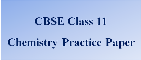 CBSE Class 11 Chemistry Solved Practice Paper 2017