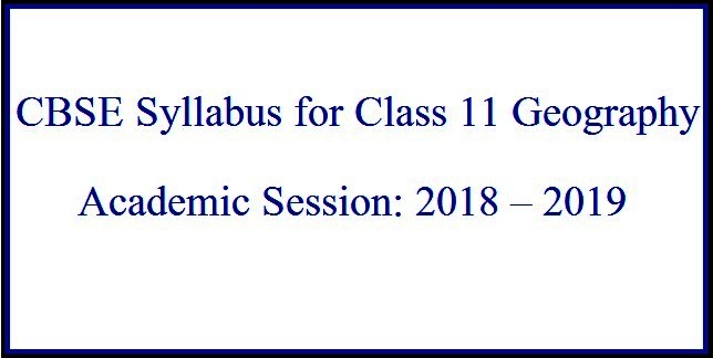 CBSE Syllabus for Class 11 Geography