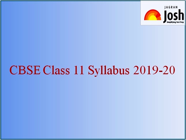 CBSE Class 11 Syllabus 2019-20 for All Subjects: Download PDF