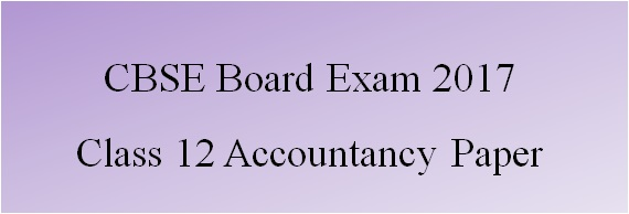 Download CBSE Class 12 Accountancy Question Paper 2017