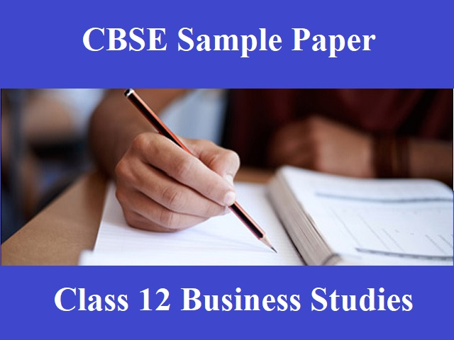 CBSE Class 12 Business Studies Sample Paper 2020: Download PDF