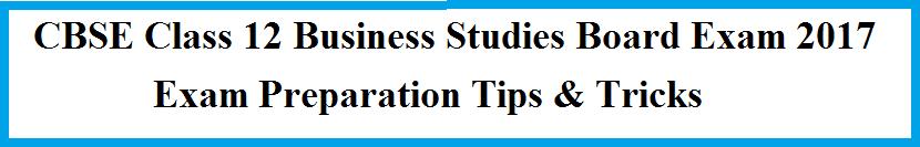 CBSE Class 12 Business Studies Exam 2017 Last Month Preparation Tips