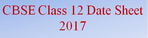 CBSE Class 12 Date Sheet 2017 Avilable Now
