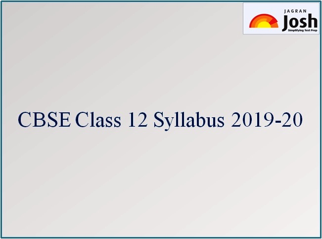 CBSE Syllabus 2019-20 for All Subjects of Class 12: Download PDF