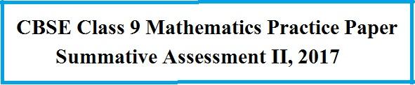 CBSE Class 9 Mathematics Practice Paper for SA 2