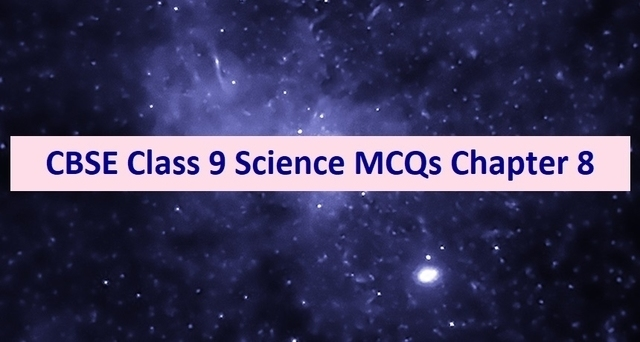 CBSE Class 9 Science Important MCQs from Chapter 8 Motion for Annual Exam 2020