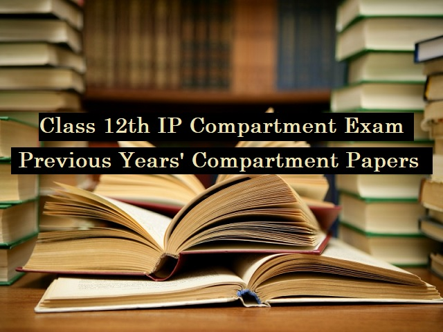 CBSE Compartment test  2020: Previous Year Papers of Informatics Practices (IP) Compartment Exams