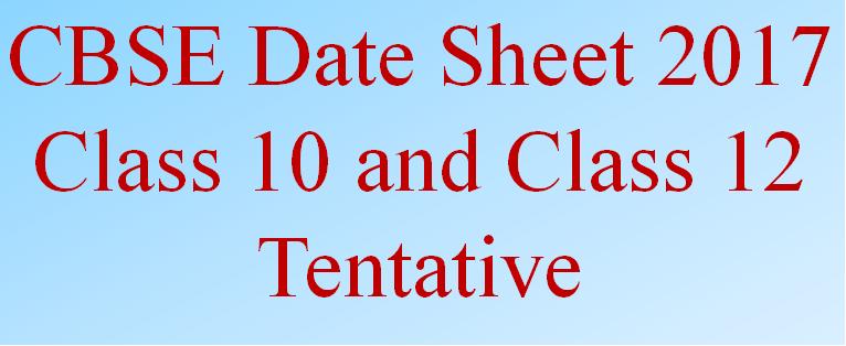 CBSE Date Sheet 2017 Class 10 and Class 12