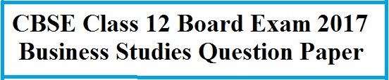 CBSE Class 12 Business Studies Paper 2017