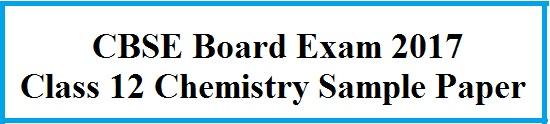 CBSE Class 12 Chemistry Sample Paper 2017