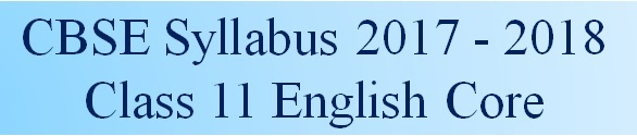 CBSE English Core Syllabus for Class 11, 2017-2018