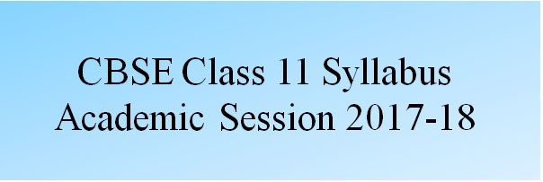 Cbse class 11 syllabus 2018 all subjects cbse class 11 syllabus 2017 18 for all subjects like physics chemistry biology maths accountancy business studies economics biotechnology malvernweather