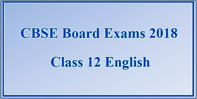 CBSE Board Exams 2018: Class 12 English Paper Analysis and Review