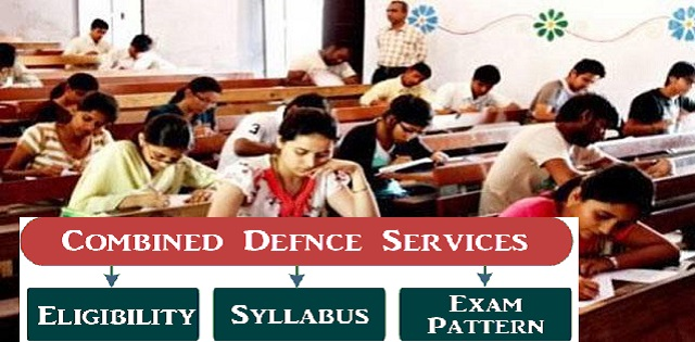 CDS Exam (I) 2019 Eligibility Exam Pattern and Detailed Syllabus