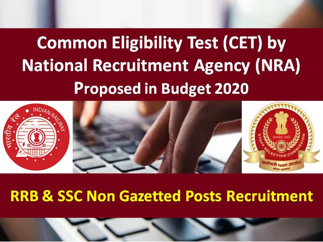 RRB SSC Non-Gazetted Posts Recruitment: Common Eligibility Test (CET) by NRA proposed in Budget 2020