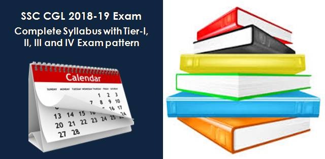 Complete SSC CGL Syllabus 2018-19: Tier I, II, III and IV with Exam