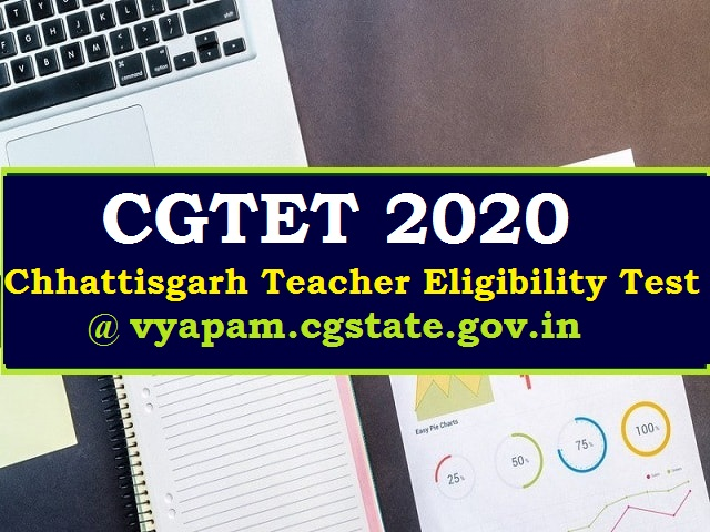 CGTET 2020 Notification out @vyapam.cgstate.gov.in: Apply here, Check Exam Date & Eligibility
