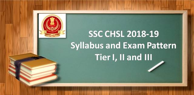 SSC CHSL (LDC/DEO) 2018-19 Syllabus and Exam Pattern