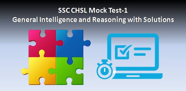 SSC CHSL Mock Test-1 General Intelligence and Reasoning with Answers