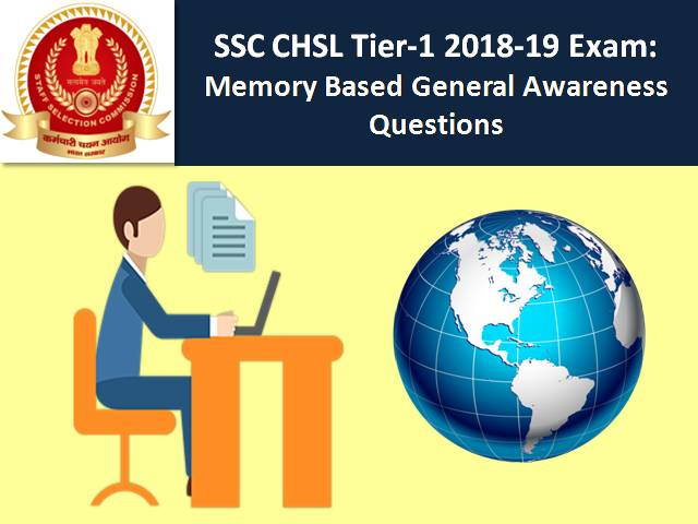 SSC CHSL 2018-2019 Tier-1 Exam: Memory Based General