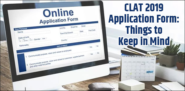 CLAT 2019 Application Form – Important Things to Keep in Mind