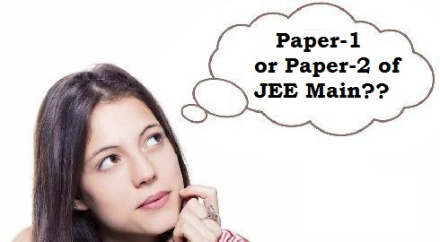 Difference between Paper-1 and Paper-2 of JEE Main