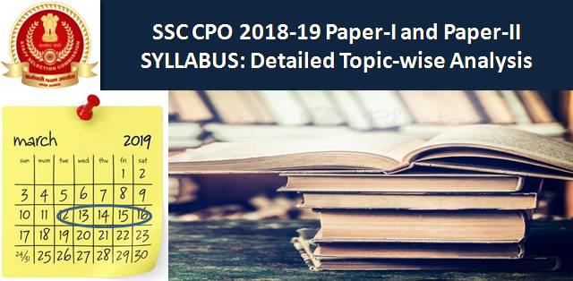Detailed SSC CPO 2018-19 Paper-I and Paper-II Syllabus with