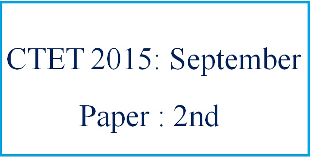 CTET Question Paper with Answer Key - 2015