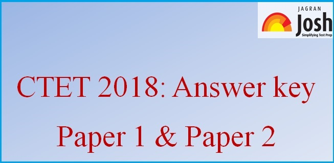 CTET Answer Key 2018: Paper 1 & Paper 2 @ ctet nic in