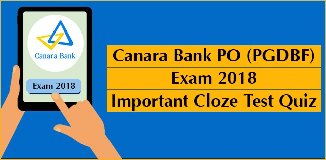 Canara Bank PO (PGDBF) Exam 2018: Cloze Test Quiz