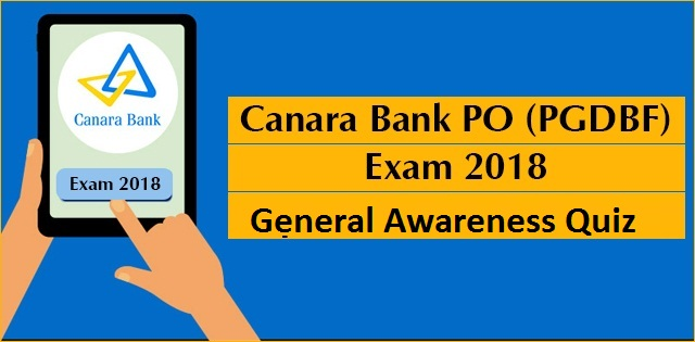 Canara Bank PO (PGDBF) Exam 2018: GA Quiz