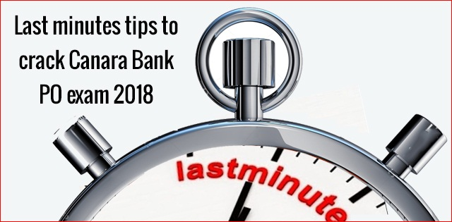 Canara Bank PO exam 2018: Last minute Tips