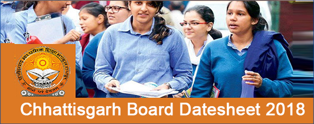 Chhattisgarh Board Class 10th and 12th 2018 Exam Datesheets Declared