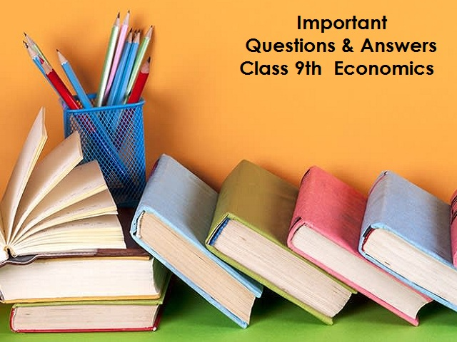 Class 9 Chapter-wise Important Questions & Answers of Economics