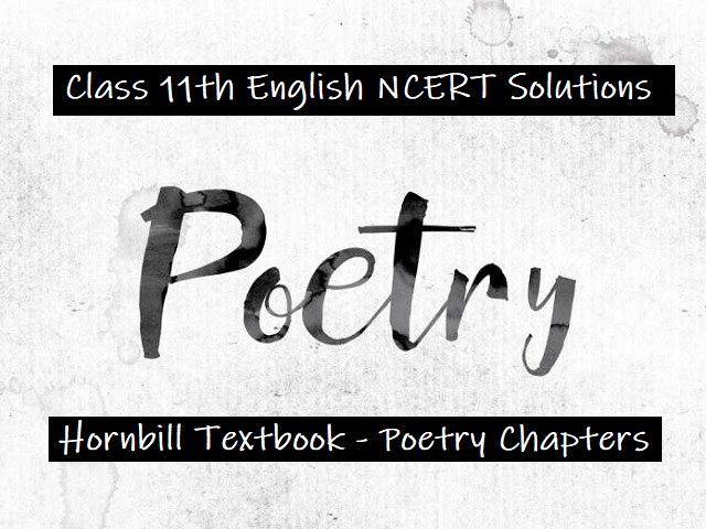 NCERT Solutions for Class 11 English (Hornbill Textbook): Poetry - All Chapters